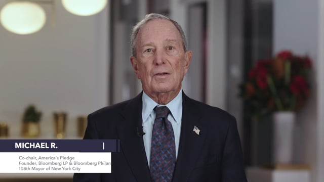 Michael R Bloomberg<br>Co-Chair, America's Pledge<br>Founder, Bloomberg LP and Bloomberg Philanthropies<br>108th Mayor of New York City